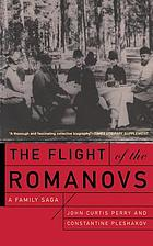 The flight of the Romanovs : a family saga