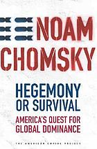 Hegemony or survival : America's quest for global dominance