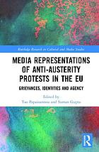 Media Representations of Anti-Austerity Protests in the EU : Grievances, Identities and Agency.