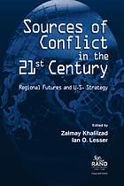 Sources of conflict in the 21st century : regional futures and U.S. strategy