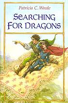 Searching for dragons : the enchanted forest chronicles, book two
