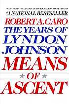 The Years of Lyndon Johnson. / [02], Means of ascent