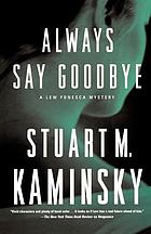 Always say goodbye : a Lew Fonesca mystery