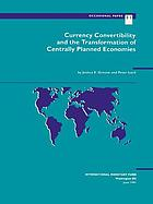 Currency convertibility and the transformation of centrally planned economies