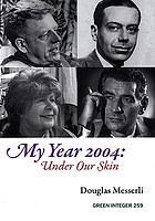 My year 2004 : under our skin : readings, events, memories