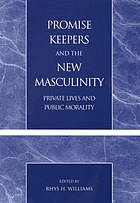 Promise Keepers and the new masculinity : private lives and public morality