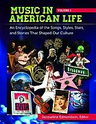 Music in American life : an encyclopedia of the songs, styles, stars, and stories that shaped our culture