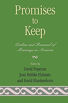 Promises to keep : decline and renewal of marriage in America