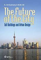 The Future of the City : Tall Buildings and Urban Design.