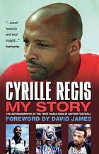 Cyrille Regis : my story : the autobiography of the first black icon of British football