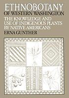 Ethnobotany of western Washington : the knowledge and use of indigenous plants by Native Americans