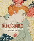 Toulouse-Lautrec and La Vie Moderne : Paris 1880-1910