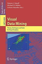 Visual Data Mining : Theory, Techniques and Tools for Visual Analytics