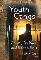 Youth gangs : causes, violence and interventions