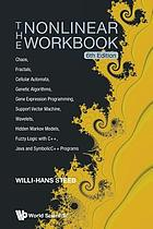 The nonlinear workbook : chaos, fractals, cellular automata, genetic algorithms, gene expression programming, support vector machine, wavelets, hidden Markov models, fuzzy logic with C++, Java and symbolic C++ programs