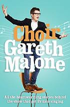 Choir : gareth malone.
