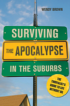 Surviving the apocalypse in the suburbs : the thrivalist's guide to life without oil
