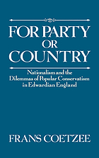 For party or country : nationalism and the dilemmas of popular conservatism in Edwardian England