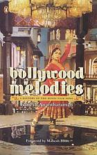 Bollywood melodies : a history of the Hindi film song
