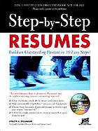 Step-by-step resumes : build an outstanding resume in 10 easy steps