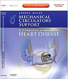 Mechanical circulatory support : a companion to Braunwald's heart disease