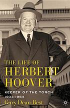 The life of Herbert Hoover/ 6, Keeper of the torch : 1933 - 1964.