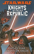 Star wars. Knights of the Old Republic. Volume 3, Days of fear, nights of anger