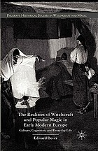 The realities of witchcraft and popular magic in early modern Europe : culture, cognition, and everyday life