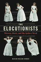 The elocutionists : women, music, and the spoken word
