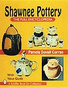 Shawnee pottery : the full encyclopedia with value guide