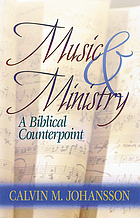 Music & ministry : a biblical counterpoint