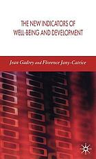 The new indicators of well-being and development