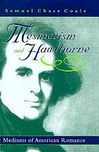 Mesmerism and Hawthorne : mediums of American romance