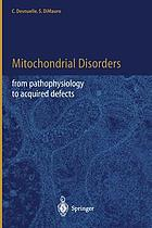 Mitochondrial disorders : from pathophysiology to acquired defects