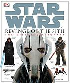 Star Wars, Revenge of the Sith : the visual dictionary