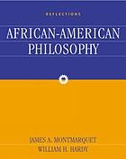 Reflections : an anthology of African American philosophy