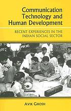 Communication technology and human development : recent experiences in the Indian social sector