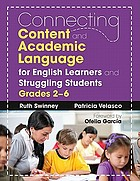 Connecting Content and Academic Language for English Learners and Struggling Students, Grades 2-6.