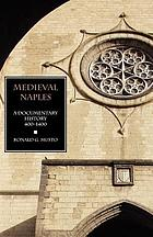 Medieval Naples, a documentary history, 400-1400