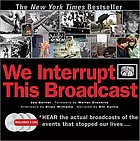 We interrupt this broadcast : the events that stopped our lives-- from the Hindenburg explosion to the Virginia Tech shooting
