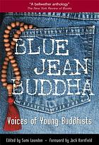 Blue jean Buddha : voices of young Buddhists