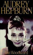 Audrey Hepburn : fair lady of the screen