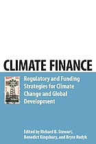 Climate finance : regulatory and funding strategies for climate change and global development