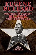Eugene Bullard : world's first Black fighter pilot