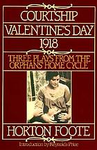 Courtship ; Valentine's Day ; 1918 : three plays from