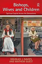 Bishops, wives and children : spiritual capital across the generations