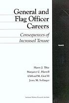 General and flag officer careers : consequences of increased tenure