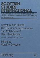 Literature and literati : the literary correspondence and notebooks of Henry Mackenzie
