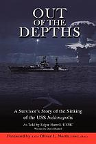 Out of the Depths : a Survivor's Story of the Sinking of the USS Indianapolis