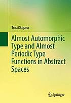 Almost automorphic type and almost periodic type functions in abstract spaces
